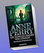 Die dunklen Wasser von London: Historischer Kriminalroman - William Monk 24