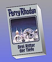 Drei Ritter der Tiefe: Perry Rhodan Band 144