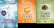Anthony William im Set: Mediale Medizin, Medical Food, Heile deine Schilddrüse