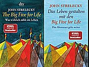 The Big Five for Life + Das Leben gestalten mit den Big Five for Life -  John Strelecky