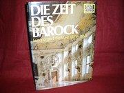 Die Zeit des Barock. Europa und die Welt 1559 - 1660 (Gebundene Ausgabe) (Knaurs Große Kulturen in Farbe)