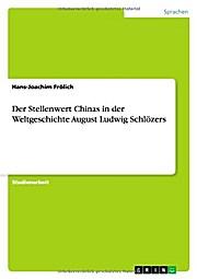 Der Stellenwert Chinas in der Weltgeschichte August Ludwig Schlözers