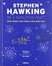 Stephen Hawking im 3-Minuten-Takt: Sein Leben, sein Werk, sein Einfluss